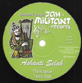 Ashanti Selah - Think Twice / Twice Dub / Ashanti Selah & Don Fe - Majestic Livity / Livity Dub (Jah Militant Records) UK 12""